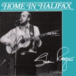 Stan Rogers: Home in Halifax (Fogarty's Cove FCM 010D)