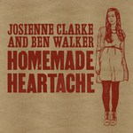 Josienne Clarke & Ben Walker: Homemade Heartache (Folk Room FRR002)