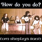 Tom Shepley's Band: How Do You Do? (Epona EPO 014)