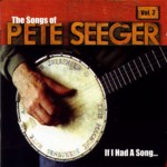 If I Had a Song… - The Songs of Pete Seeger Vol. 2