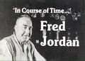 Fred Jordan: In Course of Time (VWML 006)