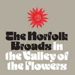 The Norfolk Broads: In the Valley of the Flowers