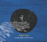 Mike Vass: In the Wake of Neil Gunn (Unroofed UR001CD)