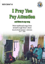 I Pray You Pay Attention (Musical Traditions MTCD367/8)