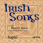 Dominic Behan: Irish Songs (Topic 10T28)