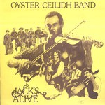 Oyster Ceilidh Band: Jack's Alive (Dingle's DIN 309)