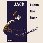 Jack Elliott: Jack Takes the Floor (Topic 10T15)