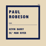 Paul Robeson: Kevin Barry / Ol' Man River (Topic STOP116)
