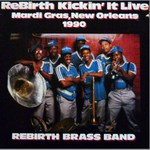 The Rebirth Brass Band: Kickin' It Live (Special Delivery SPD 1040)