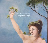 Daphne's Flight: Knows Time, Knows Change (Fledg'ling FIVE 020)
