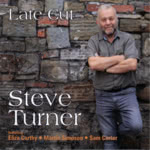 Steve Turner: Late Cut (Tradition Bearers LTCD1106)