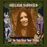 Shelagh McDonald: Let No Man Steal Your Thyme (Castle CMDDD1065, pre-release)