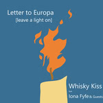 Whisky Kiss: Letter to Europa (Leave a Light On) (Whisky Kiss)