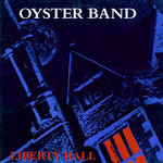 Oyster Band: Liberty Hall (Pukka YOP 07)
