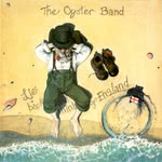 The Oyster Band: Lie Back and Think of England (Pukka YOP 04)
