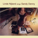 Linde Nijland sings Sandy Denny (Pink PRCD200320)