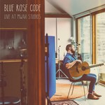 Blue Rose Code: Live at MWAH Studios (Reveal )