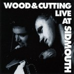 Chris Wood & Andy Cutting: Live at Sidmouth (R.U.F Records RUFCD03)