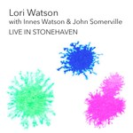 Lori Watson and Rule of Three: Live in Stonehaven (ISLE)