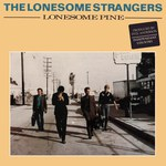 The Lonesome Strangers: Lonesome Pine (Special Delivery SPD 1023)