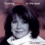 Isla St Clair: Looking Forward to the Past (Highland Classics HCLA C104)