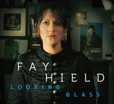 Fay Hield: Looking Glass (Topic TSCD573)