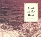 West of Eden: Look to the West (West of Music WOMCD9)