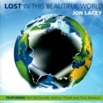 Jon Lacey: Lost in This Beautiful World (Winding River WRR 009)