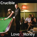Crucible: Love & Money (Fellside FECD212)
