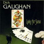Dick Gaughan: Lucky for Some (Greentrax CDTRAX 290)
