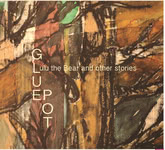 Gluepot: Lulu the Bear and Other Stories (Harbour Song HSR014)