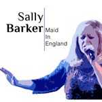 Sally Barker: Maid in England (Hypertension HYP 14305)