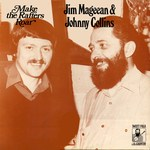 Jim Mageean & Johnny Collins: Make the Rafters Roar (Sweet Folk and Country SFA 103)
