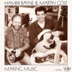 Hamish Bayne & Martin Cole: Making Music (Fellside FECD82)