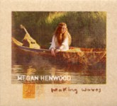 Megan Henwood: Making Waves (Dharma DHARMACD11)