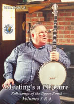 Meeting's a Pleasure Volumes 3 & 4 (Musical Traditions MTCD507/8)