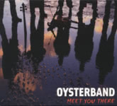 Oysterband: Meet You There (Westpark 87141)