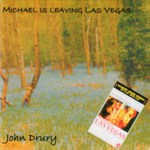 John Drury: Michael Is Leaving Las Vegas (Yewtree YTCD 001)