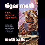 Tiger Moth: Mothballs Plus (Weekend Beatnik WEBE 9043)