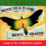 Beryl Graeme: Moth to a Flame (Celtic Reflections Trust CRTCD0001)