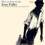 Jesse Fuller: Move On Down the Line (Topic TSCD134D)