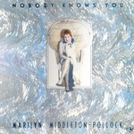 Marilyn Middleton Pollock: Nobody Knows You (Fellside FECD86)