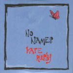 Kate Rusby: No Names (Pure PRCD18)