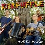 Kerfuffle: Not to Scale (RootBeat RBRCD01)