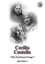 Cecilia Costello: Old Fashioned Songs (Musical Traditions MTCD363/4)