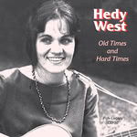Hedy West: Old Times & Hard Times (Folk-Legacy CD-32)