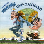 Tony Hall: One Man Hand (WildGoose WGS351CD)