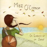 Maz O'Connor: On Leaves or on Sand (Haystack HAYCD003)