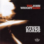 John Wright Band: Other Roads (Fellside FECD121)