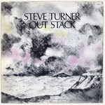 Steve Turner: Out Stack (Fellside FE018)